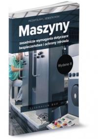Maszyny – zasadnicze wymagania dotyczące bezpieczeństwa i ochrony zdrowia